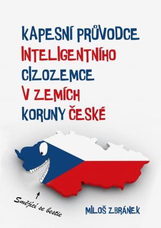 Kapesní průvodce inteligentního cizozemce v zemích Koruny české [E-kniha]